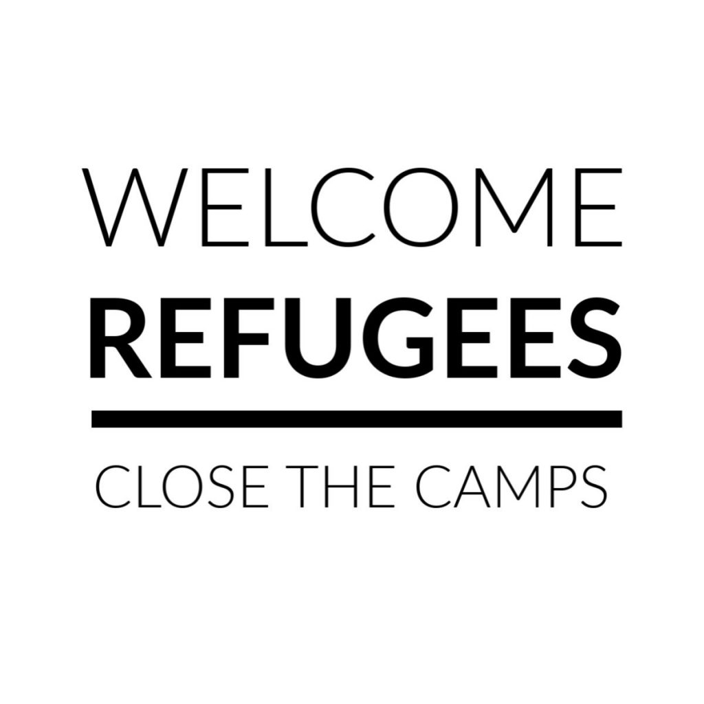 "Picture saying ""Welcome Refugees, Close the Camps"""